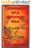 Journal of a Mountain Man: Mountain Man Classics, Book One (Epic Adventures 1) (English Edition)