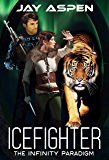 Icefighter (The Infinity Paradigm Book 3)