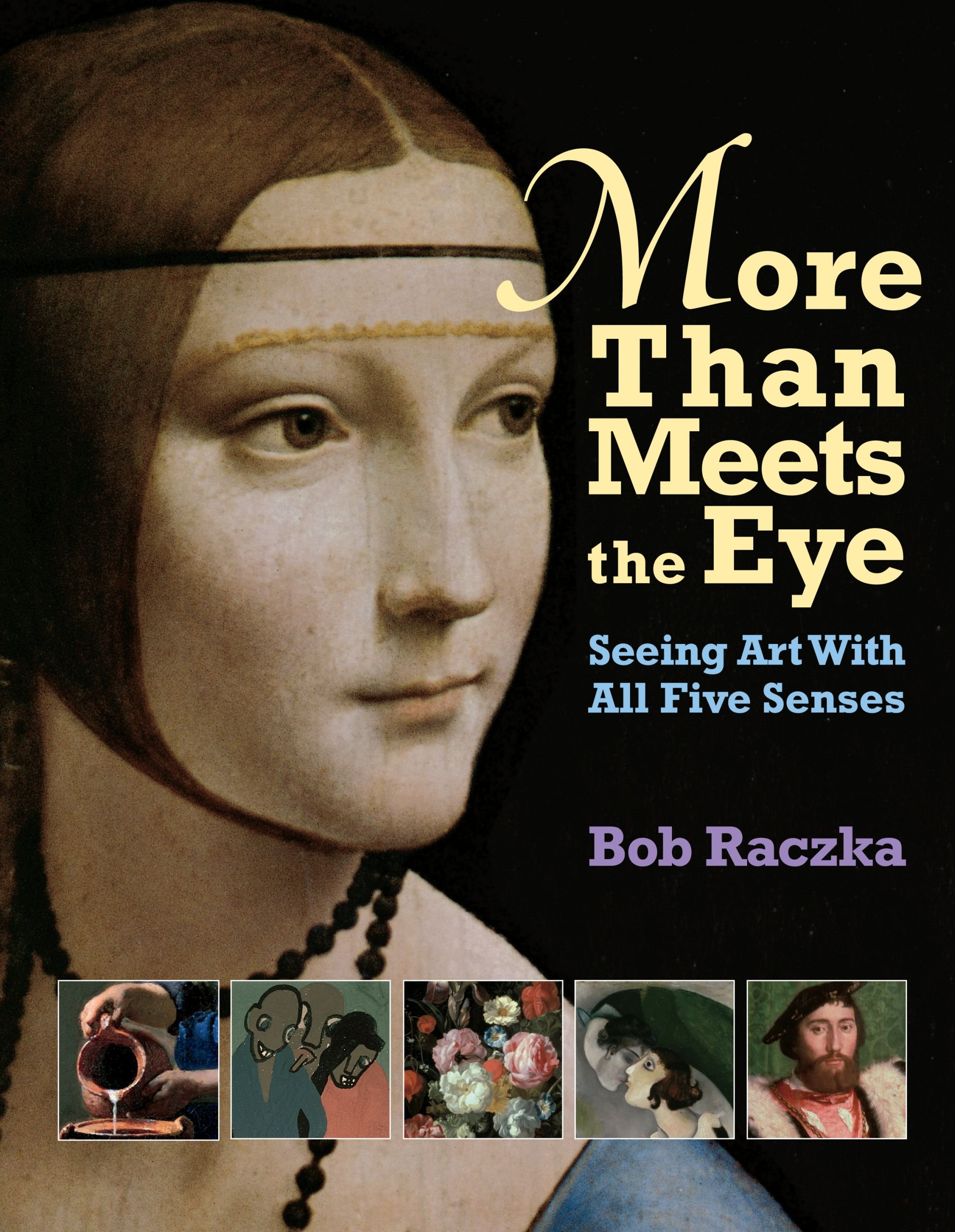 More Than Meets The Eye: Seeing Art With All Five Senses (Bob Raczka's Art Adventures) PDF