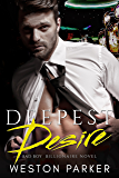 Deepest Desire: A Billionaire Bad Boy Novel