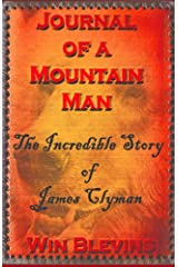 Journal of a Mountain Man: Mountain Man Classics (Epic Adventures) Kindle Edition