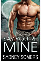 Say You're Mine (Spellbound Series Book 1) Kindle Edition