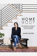 Homebody: Der Guide für ein Zuhause, das Sie niemals mehr verlassen möchten (German Edition) Kindle Edition