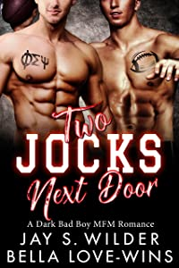 Two Jocks Next Door: A Bad Boy MFM Romance