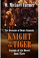 Knight of the Tiger: The Betrayals of Henry Fountain (Legends of the Desert) Hardcover