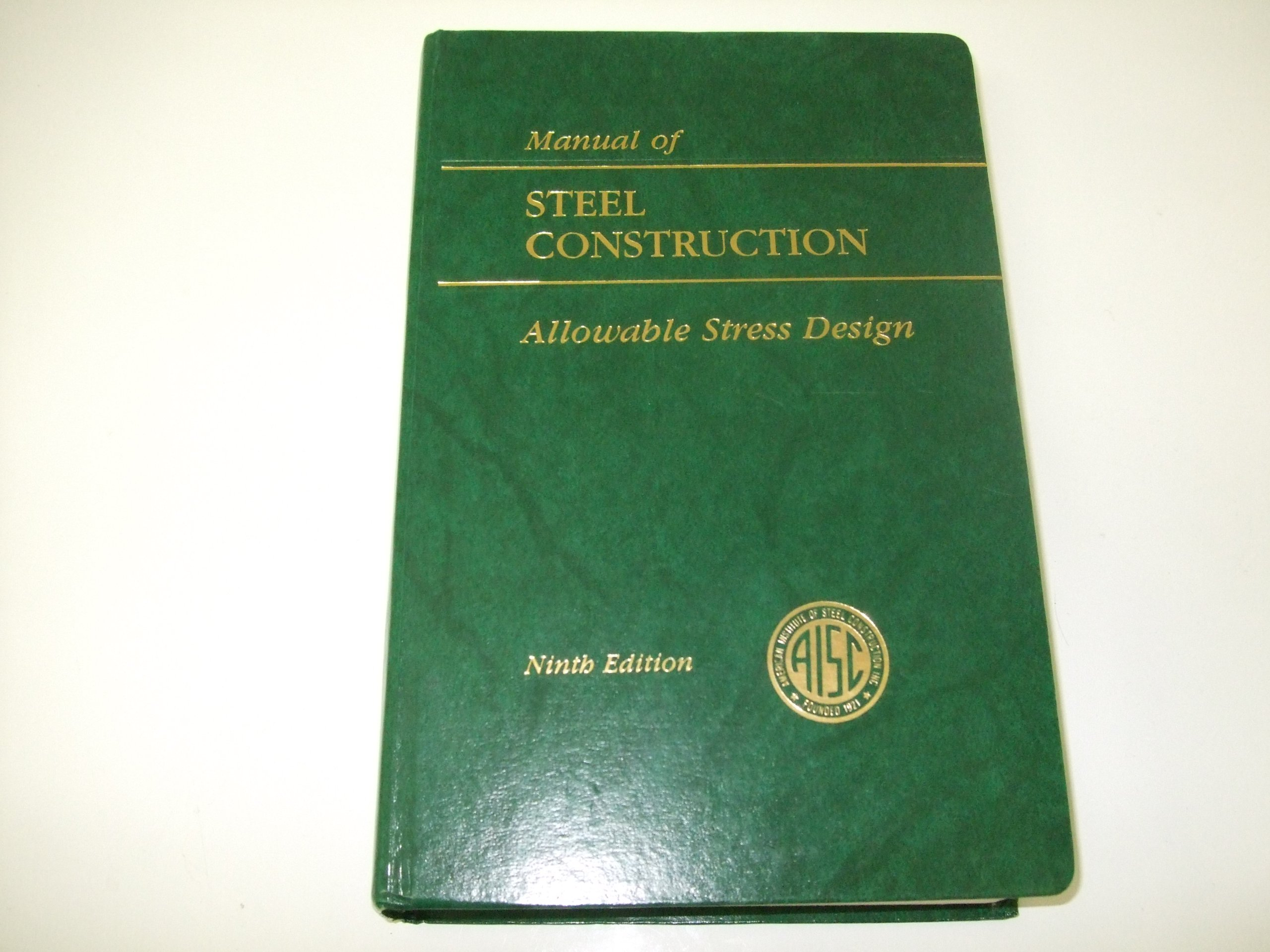 aisc manual of steel construction: allowable stress design (aisc 316-89) by aisc  manual committee published by amer inst of steel construction 9th (ninth)  edition (1989) hardcover: american institute of steel construction:  amazon.com:  amazon.com