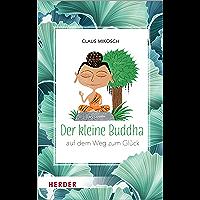 Der kleine Buddha: Auf dem Weg zum Glück (German Edition)