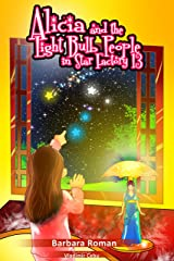 Alicia and the Light Bulb People in Star Factory 13: Fantasy Adventure For Kids Kindle Edition