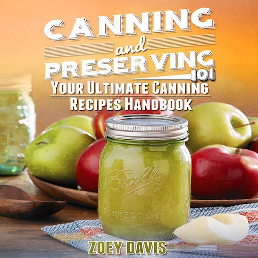 canning-and-preserving-101-your-ultimate-canning-recipes-handbook