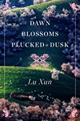 Dawn Blossoms Plucked at Dusk Kindle Edition