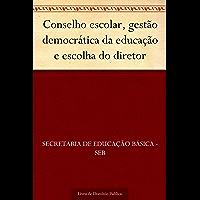 Conselho escolar gestão democrática da educação e escolha do diretor