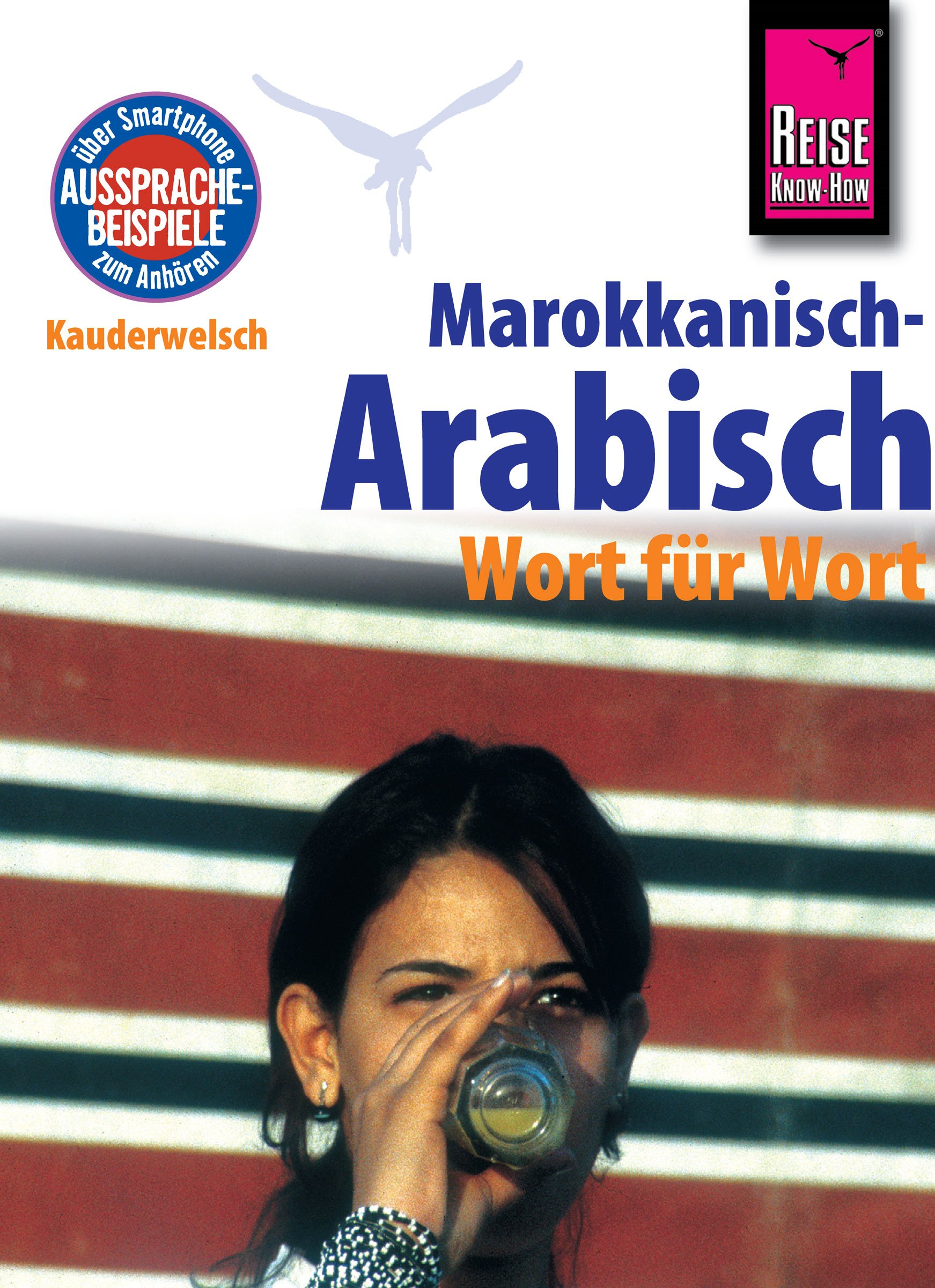 Reise Know How Sprachführer Marokkanisch Arabisch   Wort Für Wort  Kauderwelsch Band 77