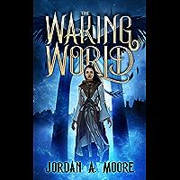 The Waking World (The Cosmic Slayers Book 1) (English Edition)