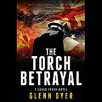 The Torch Betrayal: A Classic World War II Spy Thriller (A Conor Thorn Novel)
