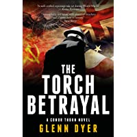The Torch Betrayal: A Classic World War II Spy Thriller (A Conor Thorn Novel Book 1)