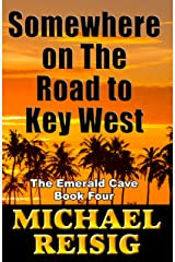 Somewhere On The Road To Key West Kindle Edition