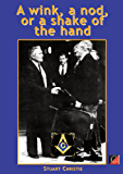 A WINK, A NOD, OR A SHAKE OF THE HAND (English Edition)