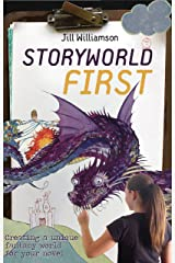 Storyworld First: Creating a Unique Fantasy World for Your Novel Kindle Edition
