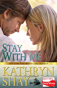 Stay With Me (Sexy Men...Sassy Women Book 2)