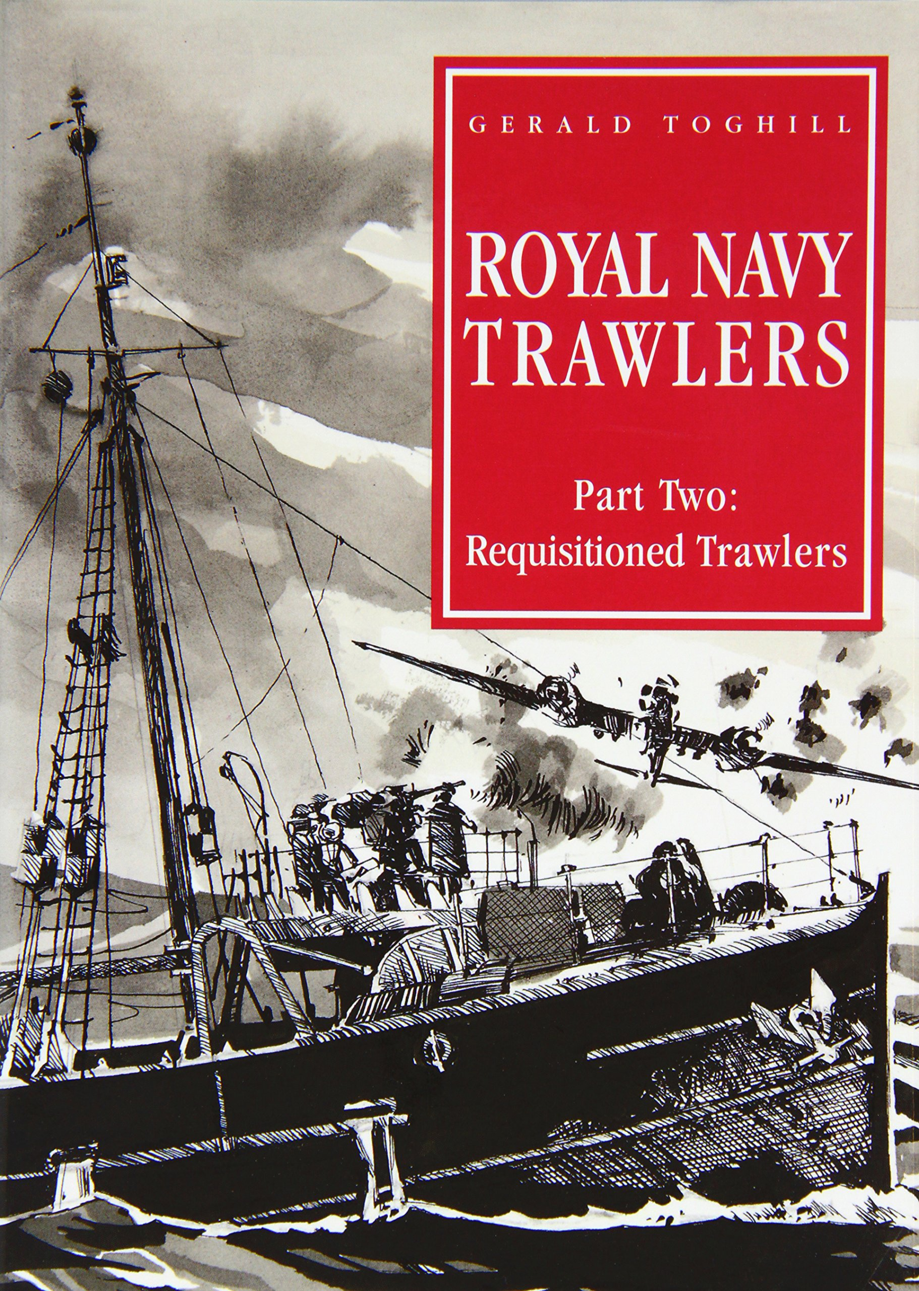 Read Online Royal Navy Trawlers: Part 2 Requsitioned Trawlers pdf epub