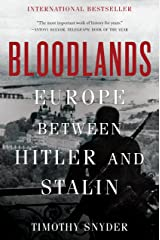 Bloodlands: Europe Between Hitler and Stalin Kindle Edition