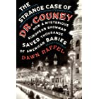 The Strange Case of Dr. Couney: How a Mysterious European Showman Saved Thousands of American Babies (English Edition)