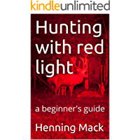 Hunting with red light: a beginner's guide
