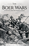 Boer Wars: A History From Beginning to End (English Edition)