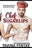 Chef Sugarlips (Ponderosa Resort Romantic Comedies Book 1)