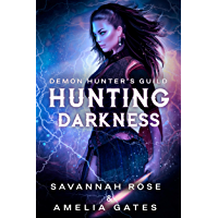 Hunting Darkness: Hunting her Lovers - A Reverse Harem Paranormal Romance (Demon Hunter Book 1) (English Edition)