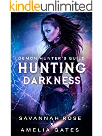 Hunting Darkness: Hunting her Lovers - A Reverse Harem Paranormal Romance (Demon Hunter Book 1)