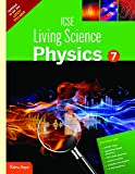 New ICSE Living Science Physics 7