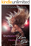 Shattered By Love Healed By Sex (Healing Ava's heart book Book 1)