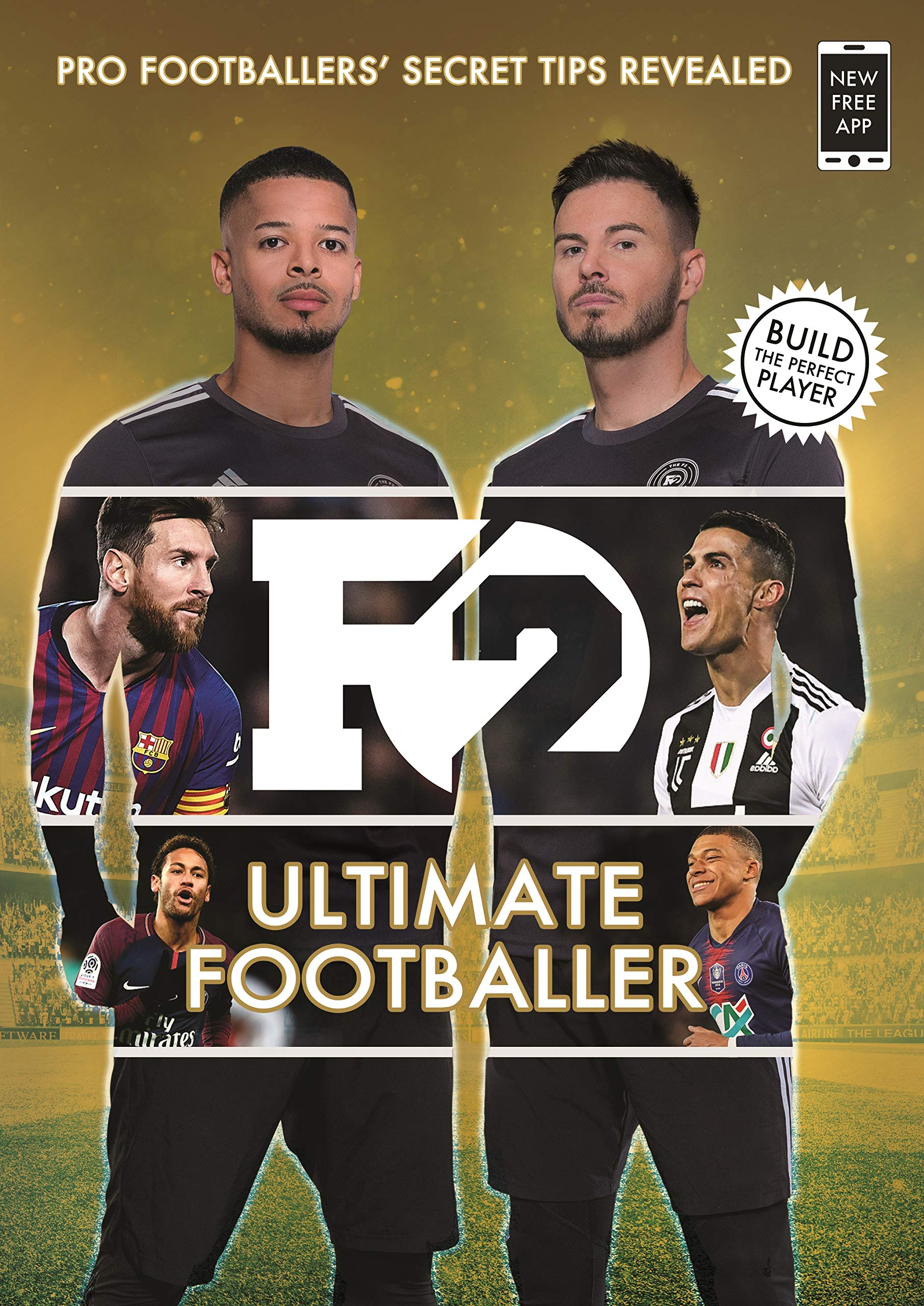 F2  Ultimate Footballer  BECOME THE PERFECT FOOTBALLER WITH THE F2'S NEW BOOK    Skills Book 4