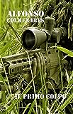 Il Primo Colpo: Storie di combattimento