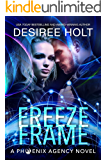 Freeze Frame (The Phoenix Agency Book 4)
