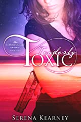 Tenderly Toxic (the Scarred Bullet series Book 4) Kindle Edition