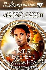 Timtur: The Teacher's Alien Healer (Badari Warriors): In the Stars Romance Kindle Edition