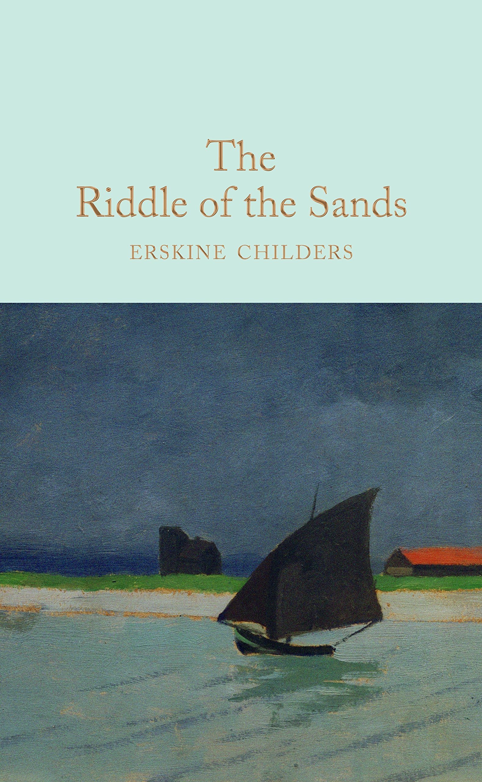 The Riddle of the Sands (Macmillan Collector's Library, Band 137)