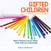 Gifted Children: So Intelligent, but They Struggled: What Parents Can Do When Their Kids Are Vulnerable