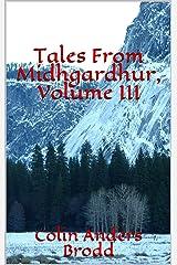 Tales From Midhgardhur, Volume III Kindle Edition