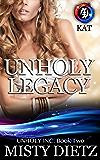 Unholy Legacy (Unholy Inc Book 2)