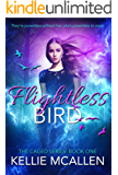 Flightless Bird: Reverse Harem Teen Paranormal Romance (The Caged Series Book 1) (English Edition)