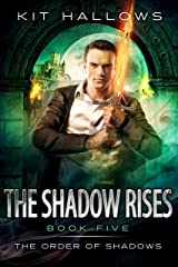 The Shadow Rises: A Morgan Rook Supernatural Thriller (The Order of Shadows Book 5) Kindle Edition