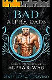 Alpha's War: a BAD Alpha Dad Romance (Bad Boy Alphas Book 7)