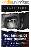 Your Enemies Do Know You Best: A CIA Noir