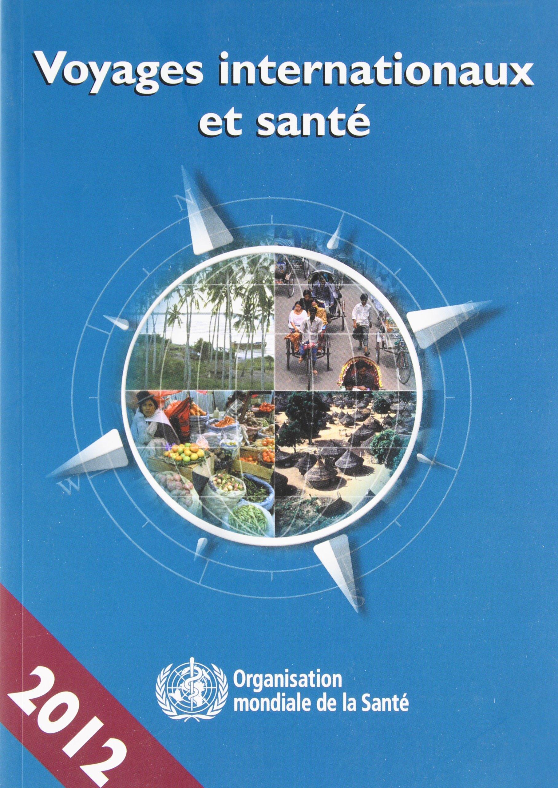 Voyages internationaux et santé 2012: Situation au 1er janvier 2012 (French Edition)