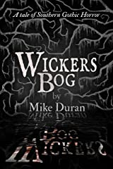 Wickers Bog: A Tale of Southern Gothic Horror Kindle Edition
