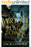 Wrath of the Black Tower (War of the Black Tower Book 5)