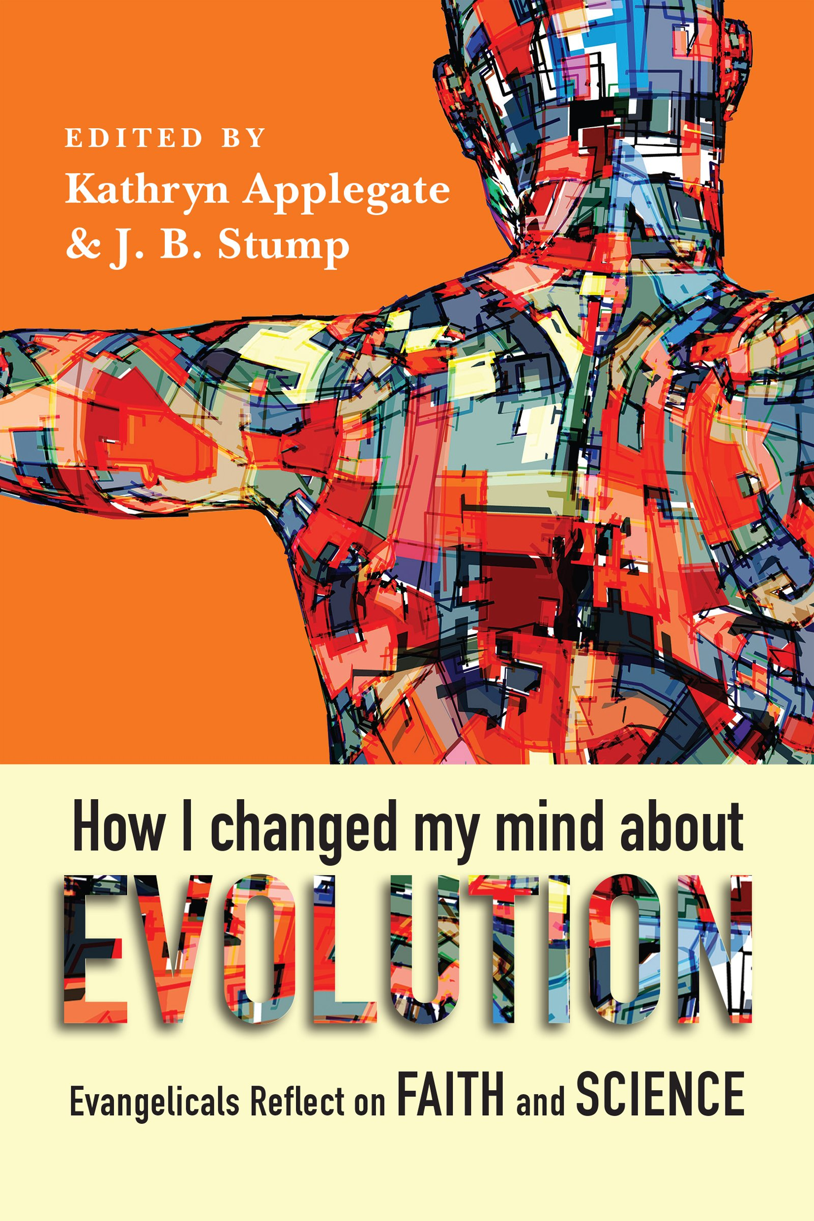 How I Changed My Mind About Evolution: Evangelicals Reflect on Faith and Science (BioLogos Books on Science and Christianity) by imusti